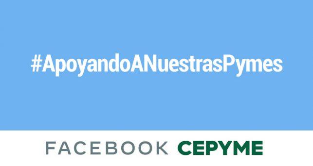 facebook-cepyme-lanzan-iniciativa-ayudar-pymes-recuperacion-economica
